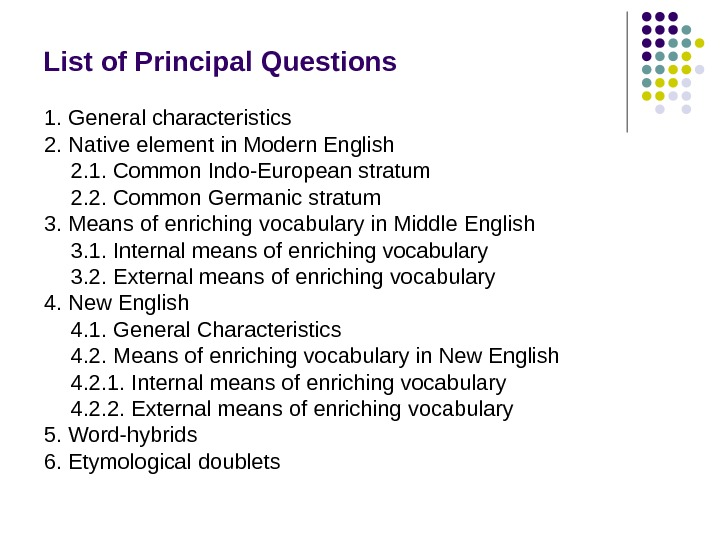 List of Principal Questions  1. General characteristics 2. Native element in Modern English 2. 1.