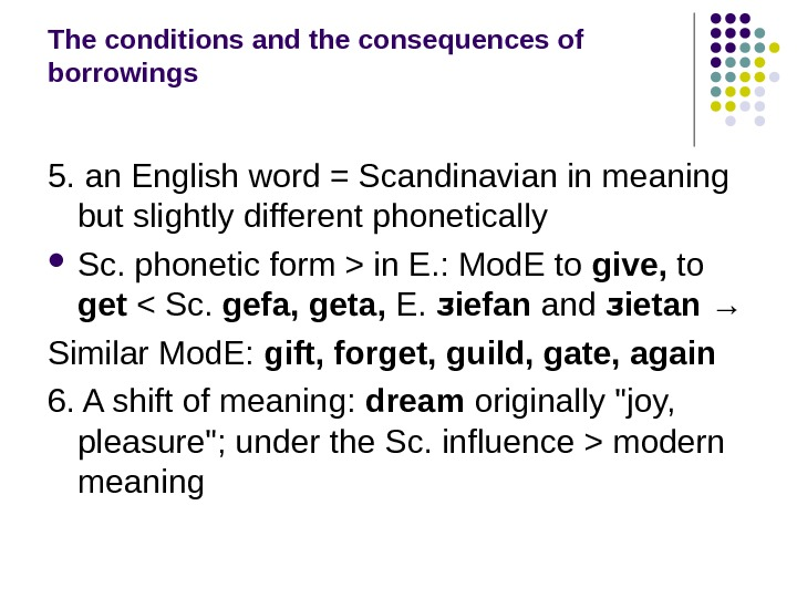 The conditions and the consequences of borrowings 5. an English word = Scandinavian in meaning but