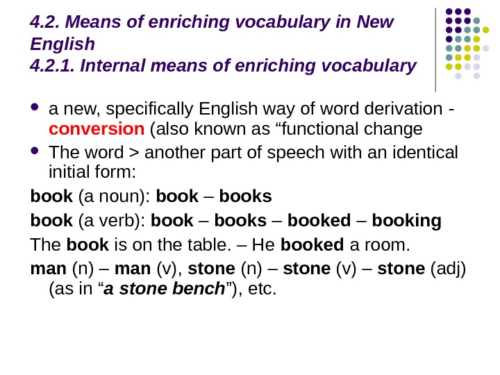 4. 2. Means of enriching vocabulary in New English 4. 2. 1. Internal means of enriching