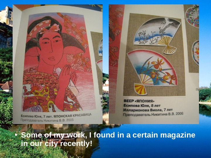 • Some of my work, I found in a certain magazine in our city