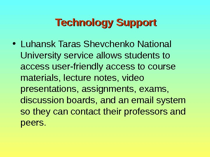 Technology Support • Luhansk Taras Shevchenko National University service allows students to access user-friendly access to
