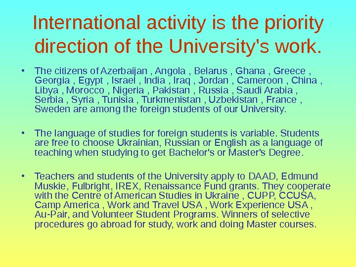 International activity is the priority direction of the University's work.  • The citizens of Azerbaijan