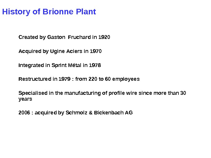 History of Brionne Plant Created by Gaston Fruchard in 1920 Acquired by Ugine Aciers in 1970