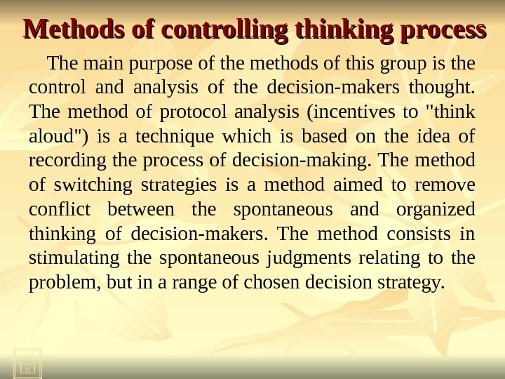 Methods of controlling thinking process The main purpose of the methods of this group is the