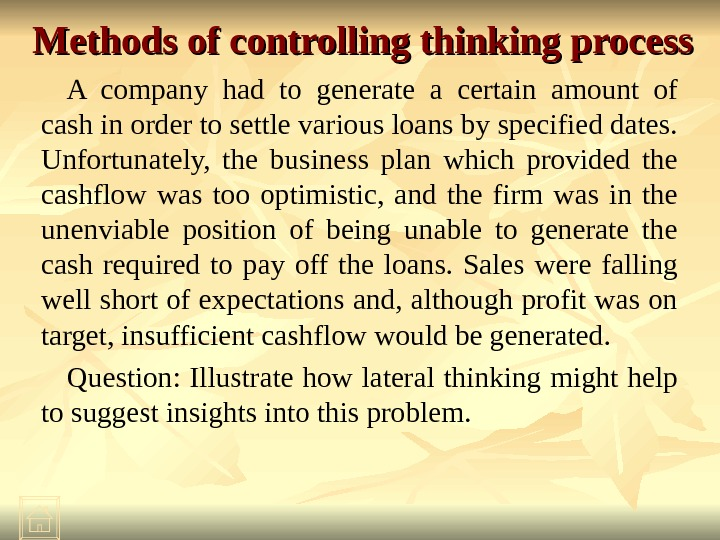 Methods of controlling thinking process A company had to generate a certain amount of cash in