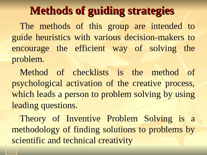 Methods of guiding strategies  The methods of this group are intended to guide heuristics with