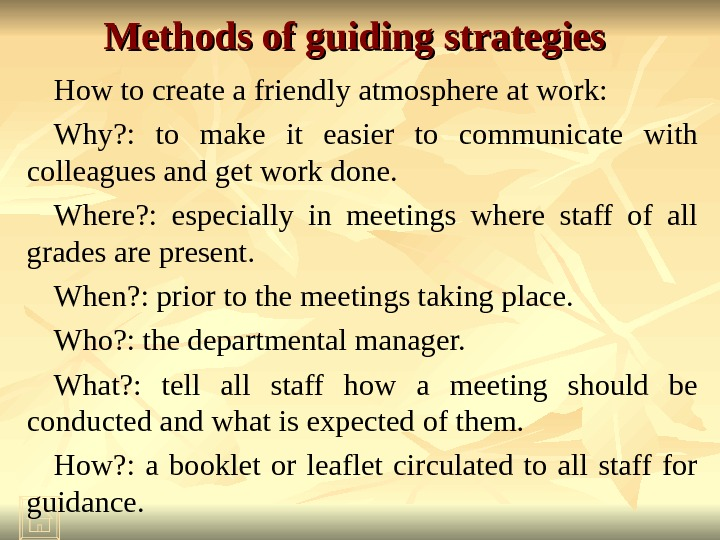 Methods of guiding strategies  How to create a friendly atmosphere at work: Why? :