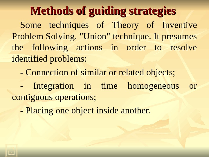 Methods of guiding strategies  Some techniques of  Theory of Inventive Problem Solving. Union technique.