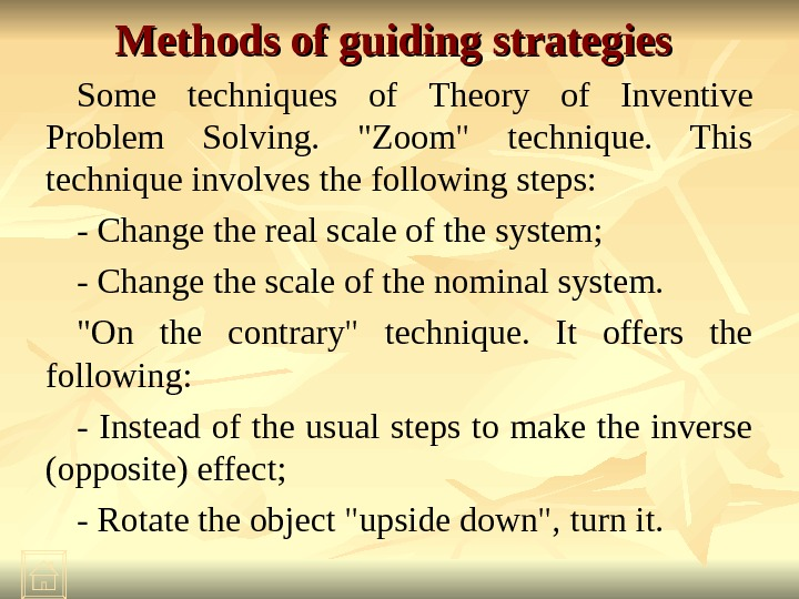 Methods of guiding strategies  Some techniques of  Theory of Inventive Problem Solving.  Zoom