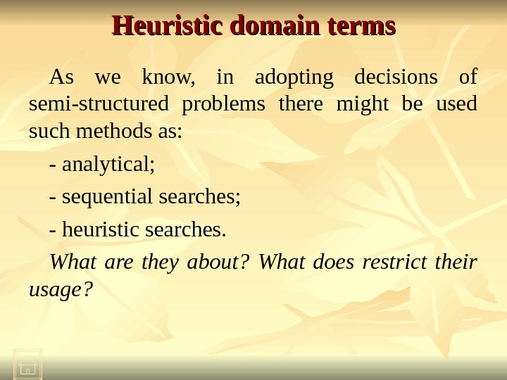 Heuristic domain terms As we know,  in adopting decisions of semi-structured problems there might be