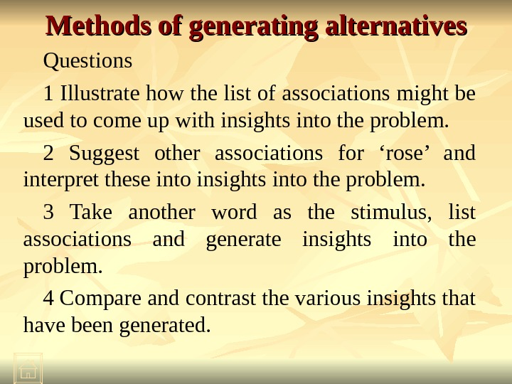 Methods of generating alternatives Questions 1 Illustrate how the list of associations might be used to