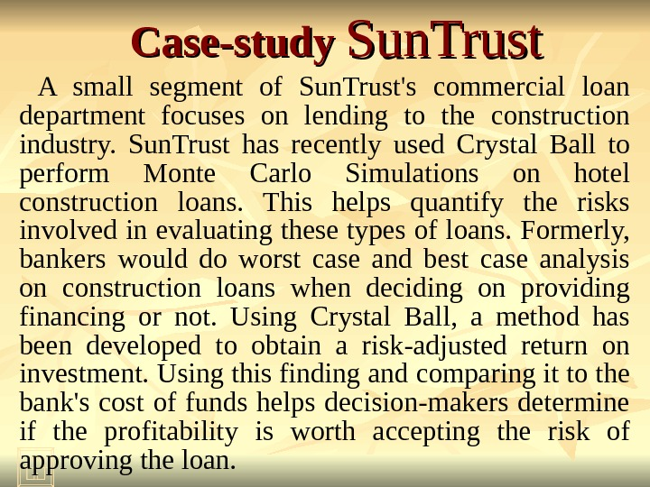 Case-study Sun. Trust A small segment of Sun. Trust's commercial loan department focuses on lending to