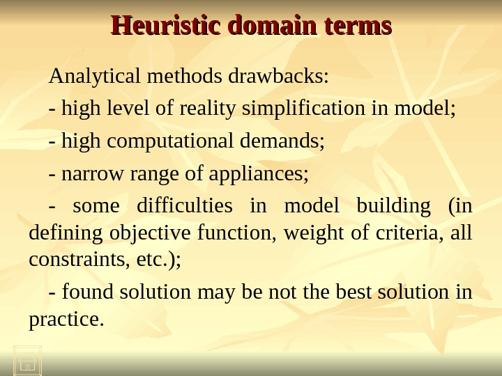 Heuristic domain terms Analytical methods drawbacks: - high level of reality simplification in model; - high