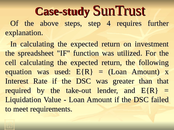Case-study Sun. Trust Of the above steps,  step 4 requires further explanation. In calculating the