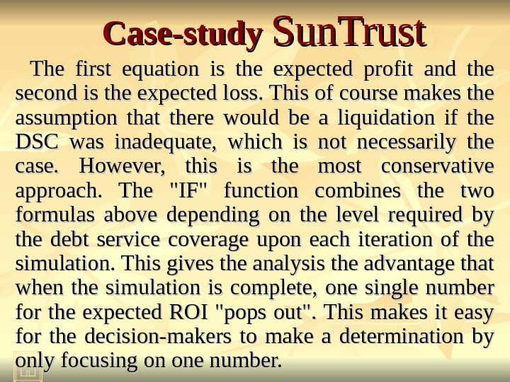 Case-study Sun. Trust The first equation is the expected profit and the second is the expected