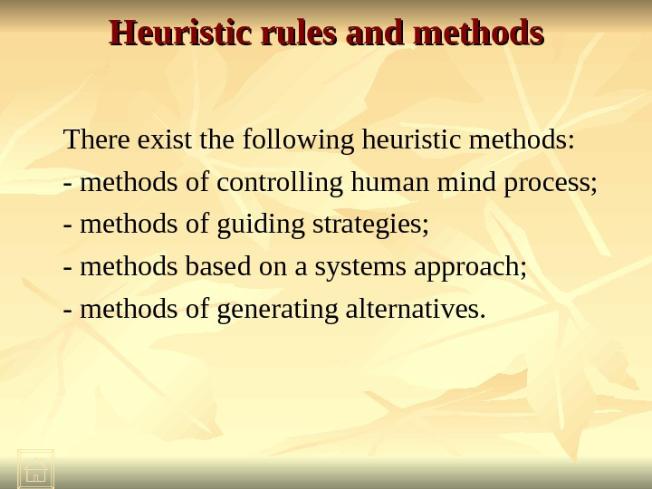 Heuristic rules and methods There exist the following heuristic methods: - methods of controlling human mind