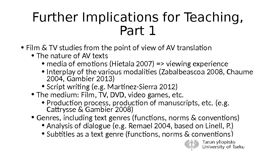 Further Implications for Teaching,  Part 1 • Film & TV studies from the point of