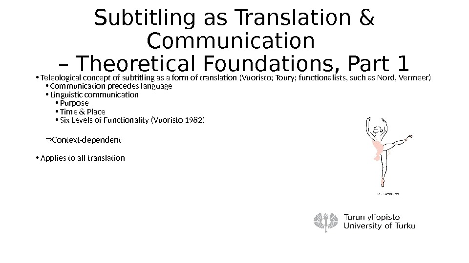 Subtitling as Translation & Communication – Theoretical Foundations, Part 1 • Teleological concept of subtitling as