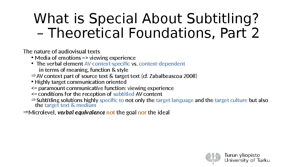 What is Special About Subtitling?  – Theoretical Foundations, Part 2 The nature of audiovisual texts