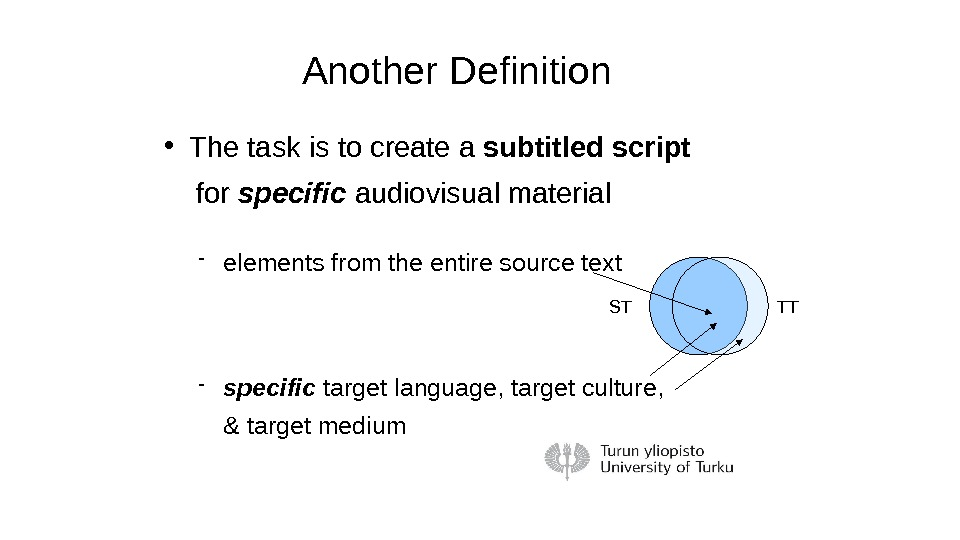 Another Definition The task is to create a subtitled script for specific audiovisual material
