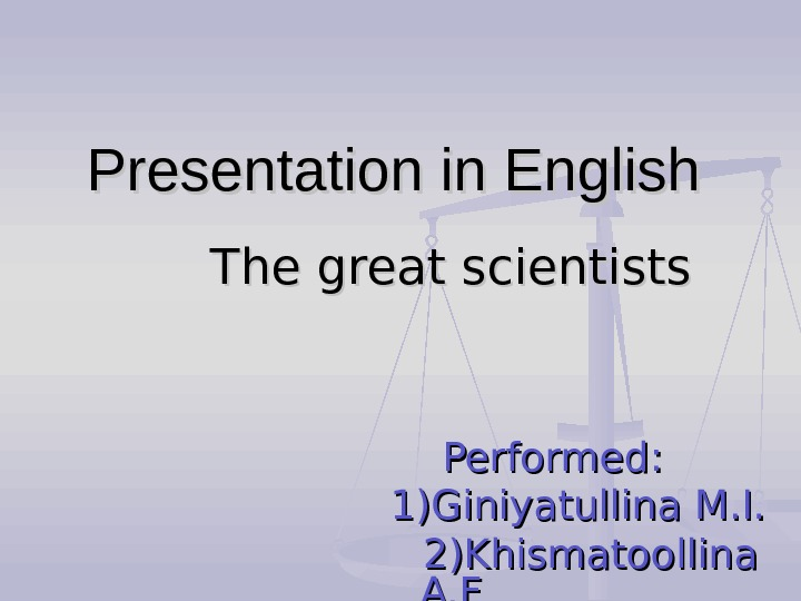 Presentation in English The great scientists