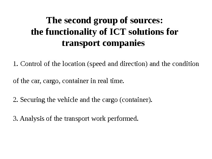The second group of sources: the functionality of ICT solutions for transport companies 1. Control of