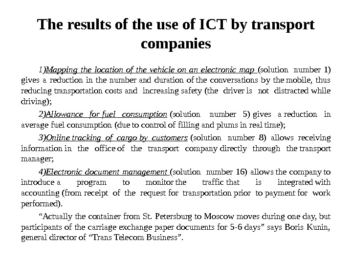 The results of the use of ICT by transport companies 1) Mapping the location of the