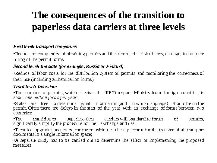 The consequences of the transition to paperless data carriers at three levels First level: transport companies