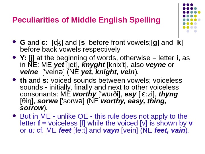 Peculiarities of Middle English Spelling G and с :  [ ] and [ʤ s ]