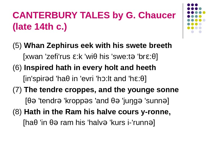 CANTERBURY TALES by G. Chaucer (late 14 th c. ) (5) Whan Zephirus eek with his