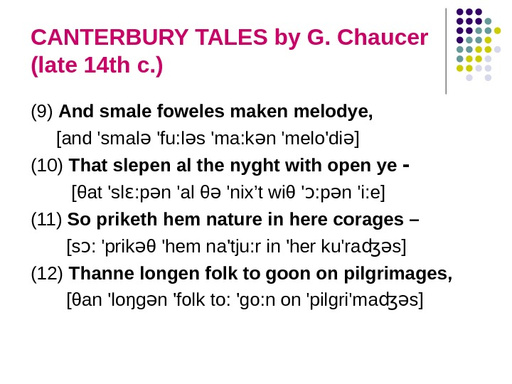 CANTERBURY TALES by G. Chaucer (late 14 th c. ) (9) And smale foweles maken melodye,