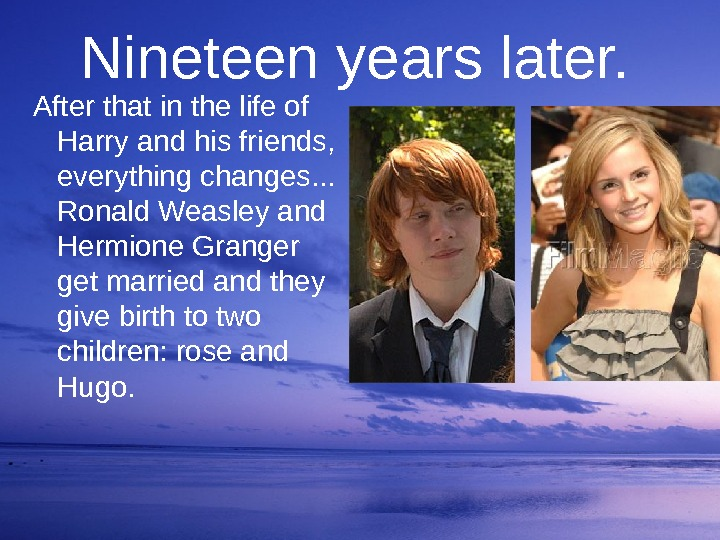 Nineteen years later. After that in the life of Harry and his friends,  everything changes.