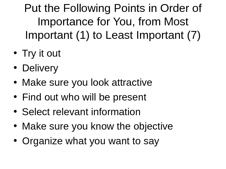 Put the Following Points in Order of Importance for You, from Most Important (1)