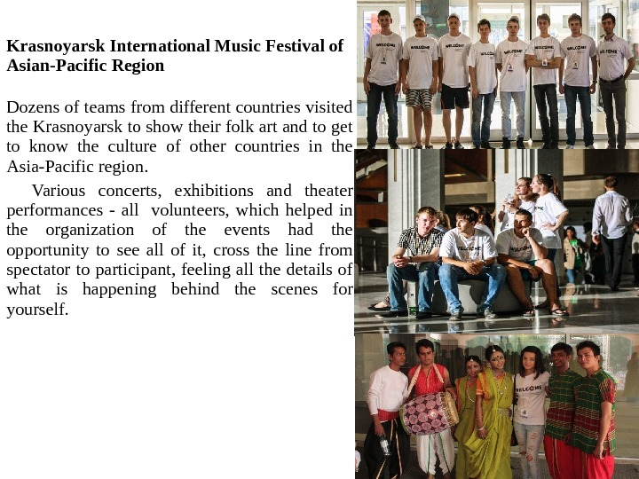 Krasnoyarsk International Music Festival of Asian-Pacific Region Dozens of teams from different countries visited the Krasnoyarsk