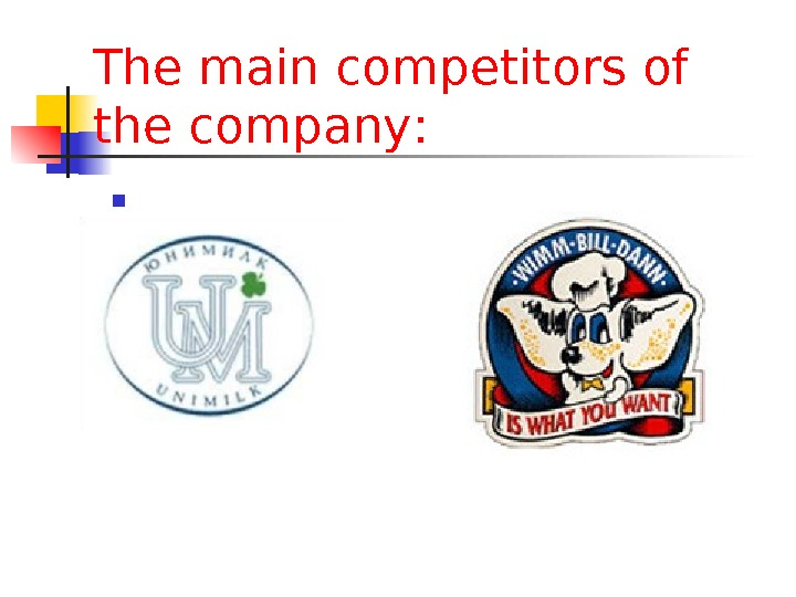 The main competitors of the company :