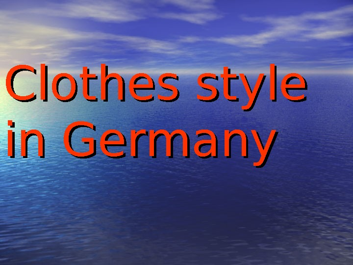 CC lothes style in Germany