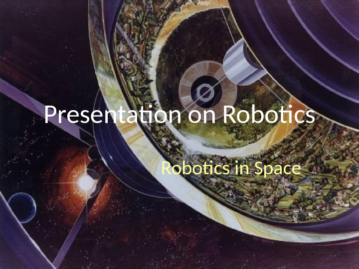 Presentation on Robotics in Space