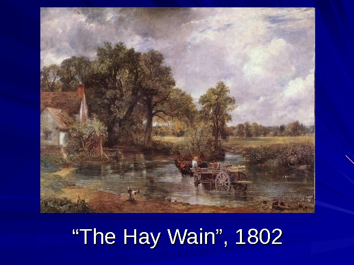 """"" The Hay Wain"", 1802"