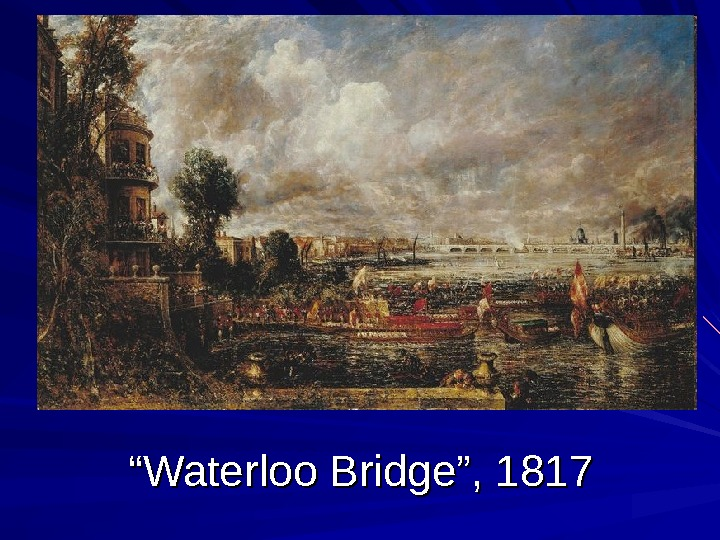 """"" Waterloo Bridge"", 1817"