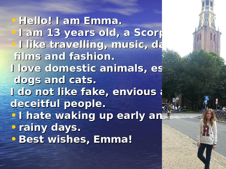 • Hello! I am Emma.  • I am 13 years old, a Scorpio.