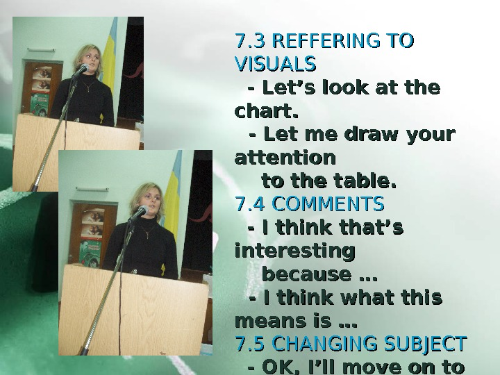 7. 3 REFFERING TO VISUALS - Let's look at the chart.  - Let