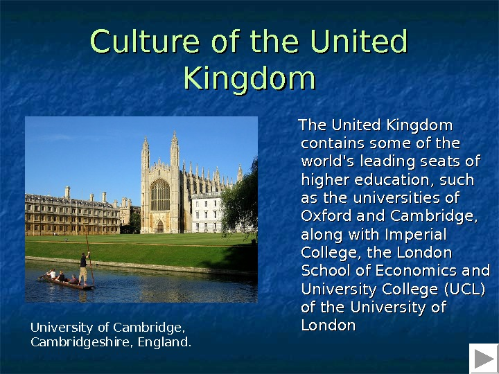 Culture of the United Kingdom  The United Kingdom contains some of the world's leading seats
