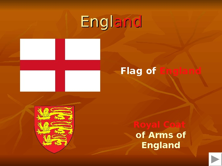 Engl andand Royal Coat  of Arms of England. Flag of England