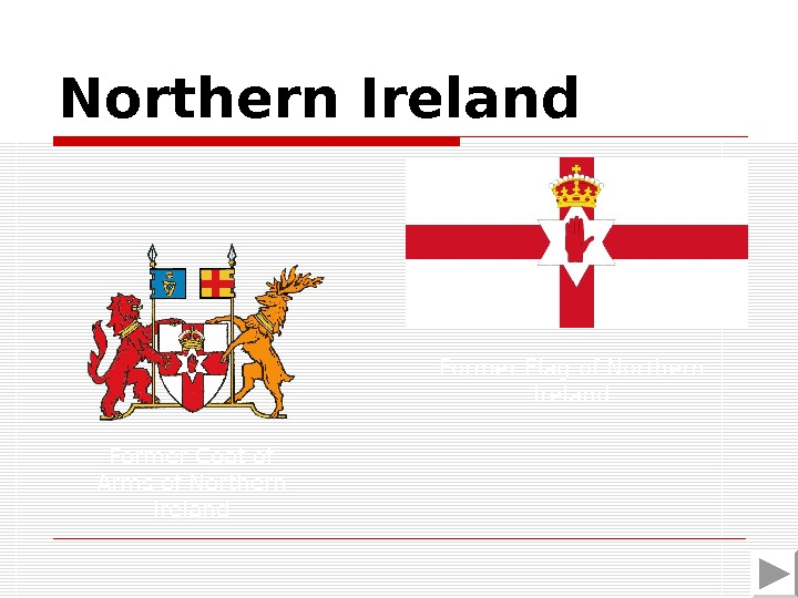 Northern  Ireland Former Flag of Northern Ireland Former Coat of Arms of Northern Ireland