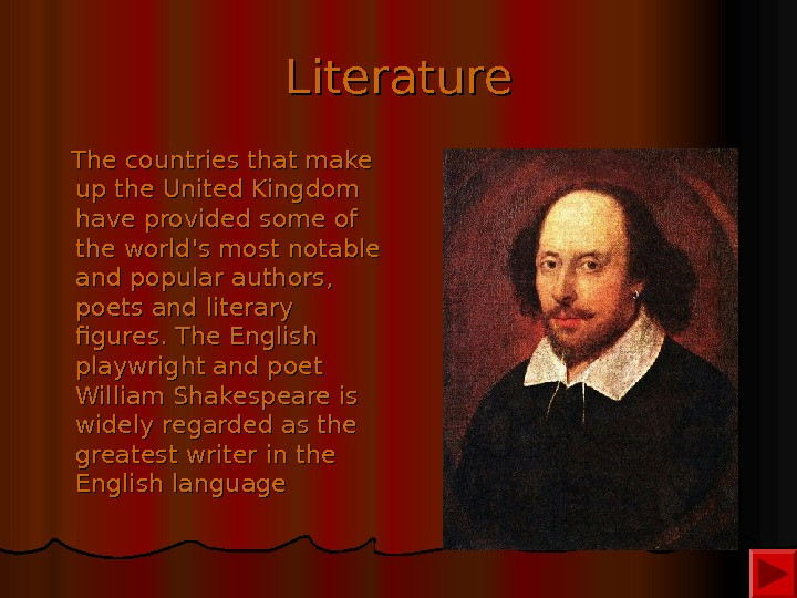 Literature  The countries that make up the United Kingdom have provided some of the world's