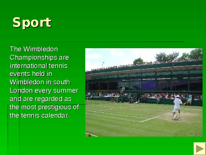 Sport   The Wimbledon Championships are international tennis events held in Wimbledon in south London