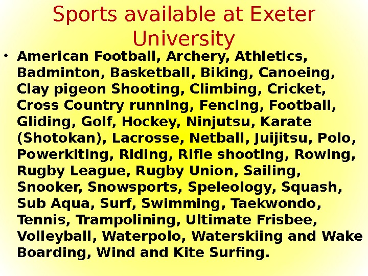 Sports available at Exeter University • American Football, Archery, Athletics,  Badminton, Basketball, Biking, Canoeing,
