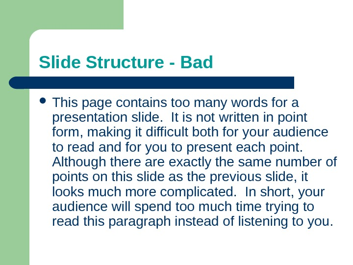 Slide Structure - Bad This page contains too many words for a presentation slide.  It