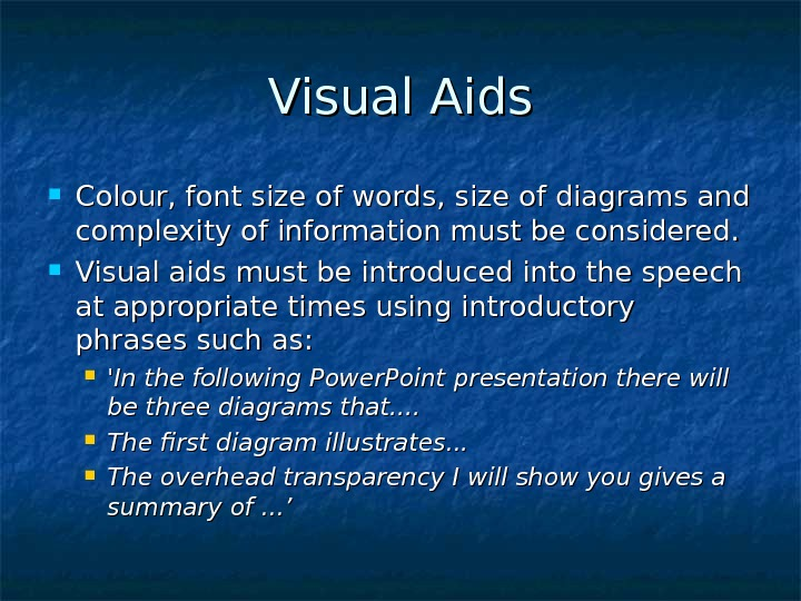 Visual Aids Colour, font size of words, size of diagrams and complexity of information
