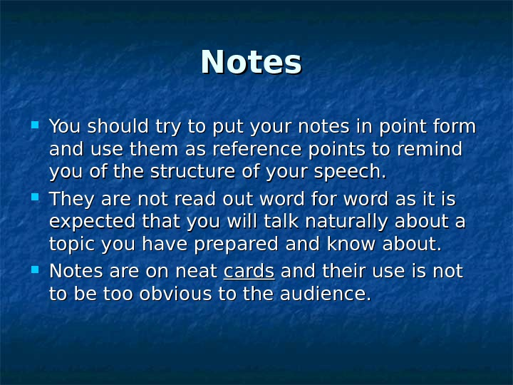 Notes  You should try to put your notes in point form and use